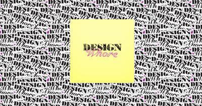 I'm a Design Whore
