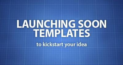 Launching Soon Templates to kickstart your new idea