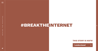 Behind The Hashtag: #BreakTheInternet