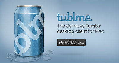 Tublme. The definitive Tumblr desktop client for Mac.
